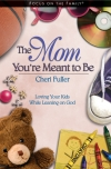 The Mom You're Meant to Be